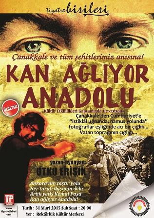 """""""Kan Ağlıyor Anadolu """" Sahnelenecek"""