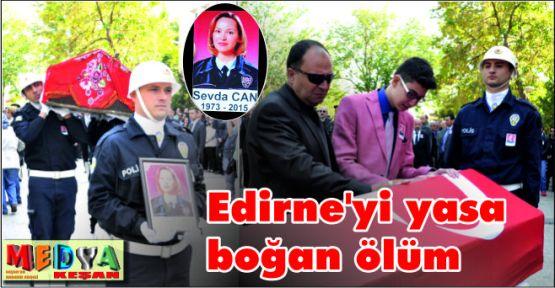 Edirne'yi yasa boğan ölüm (Videolu Haber)