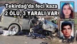 Tekirdağ'da Feci Kaza 2 Ölü 3 Yaralı (Videolu Haber)