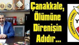 """Nezir Karayün """"Çanakkale, Büyük Türk Milletinin Yeniden Dirilişidir"""""""