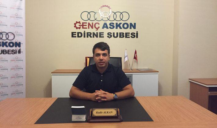 Kadir Alkan, ASKON Edirne Şube Başkanlığı'ndan İstifa Etti…