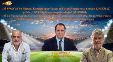 UNİ  Spor Özel'in bugünkü konuğu Serkan Korkmaz olacak