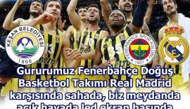 Fenerbahçe-Real Madrid Maçı Pazaryeri Kompleksi'nde Keşan Belediyesi'nce Kurulacak Led Ekran'dan Yayınlanacak
