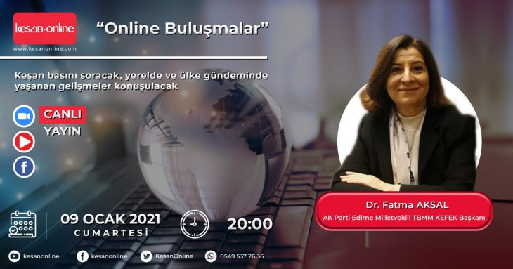 AK Parti Edirne Milletvekili Fatma Aksal Online Buluşmalar'ın konuğu olacak