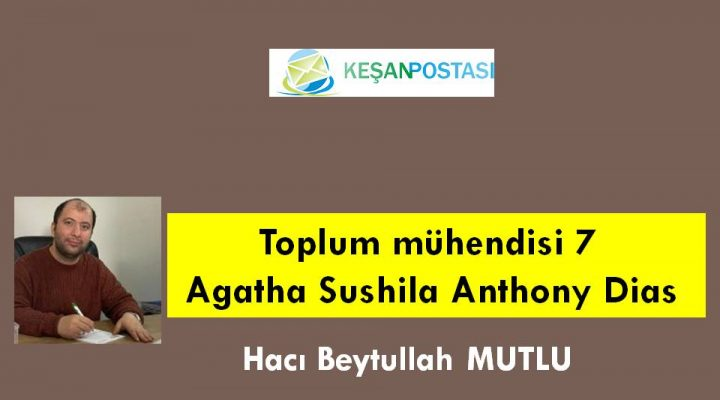 Toplum mühendisi 7- Agatha Sushila Anthony Dias