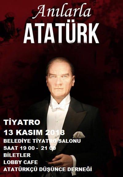 """""""Anılarla Atatürk """" adlı oyun 13 Kasım'da sahnelenecek."""