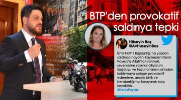 BTP liderinden HDP İzmir İl Başkanlığı saldırısına tepki