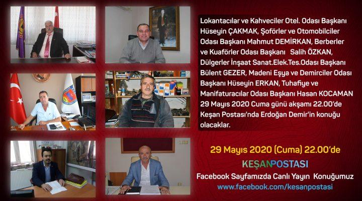 Esnaf Oda Başkanları Keşan Postası'nda Erdoğan Demir'in canlı yayın konuğu olacak