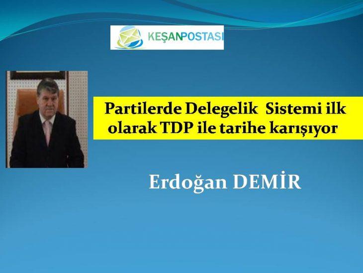 Partilerde Delegelik Sistemi ilk olarak TDP ile tarihe karışıyor