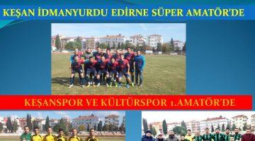 Edirne ASKF Kararları Açıkladı… Keşan İdmanyurdu Süper Amatöre, Keşanspor ve Kültürspor 1.Amatöre Yükseldi
