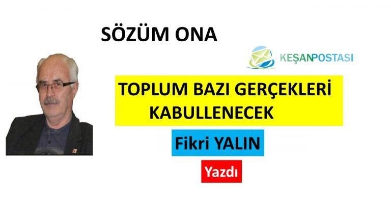 TOPLUM BAZI GERÇEKLERİ KABULLENECEK