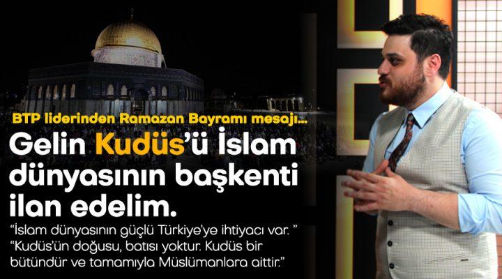 BTP liderinden Ramazan Bayramı mesajı…