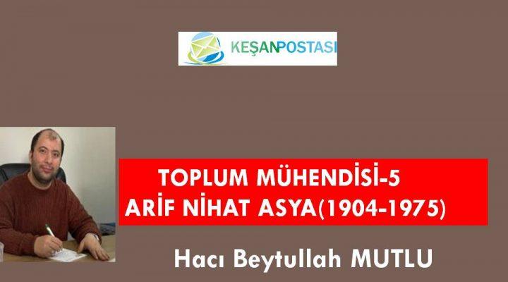 TOPLUM MÜHENDİSİ-5 ARİF NİHAT ASYA (1904-1975)