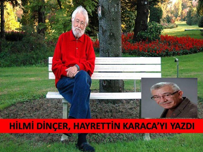 Hilmi Dinçer, Hayrettin Karaca'yı Anlattı (TOPRAK DEDE)