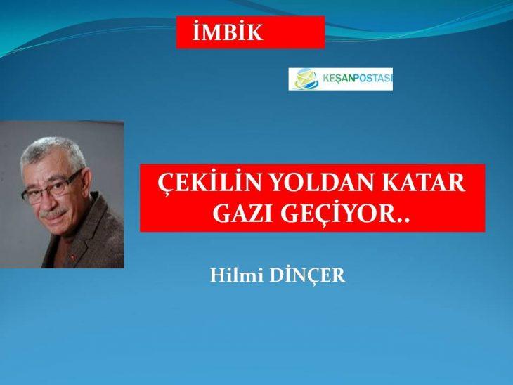 ÇEKİLİN YOLDAN KATAR GAZI GEÇİYOR..