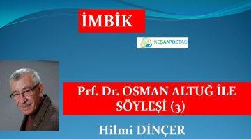 Prf. Dr. OSMAN ALTUĞ İLE SÖYLEŞİ (3)