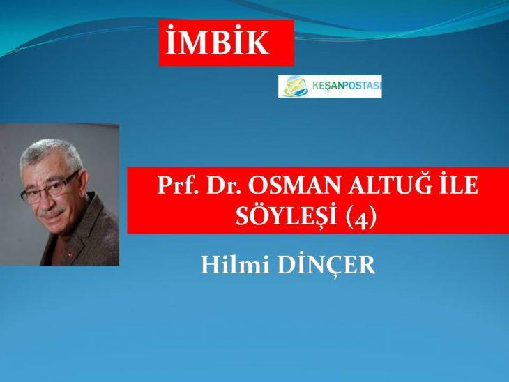 Prf. Dr. OSMAN ALTUĞ İLE SÖYLEŞİ (4)