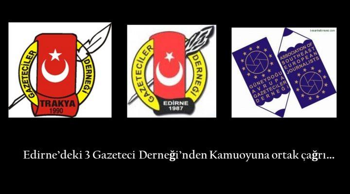 Edirne'deki basın meslek kuruluşlarından ortak çağrı!