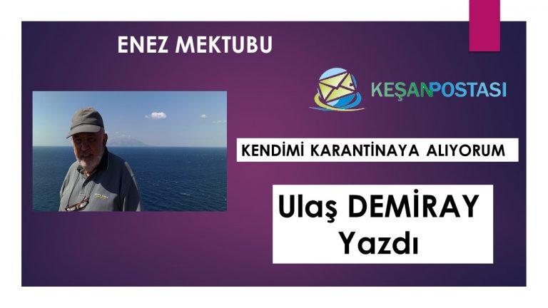 ENEZ MEKTUBU- KENDİMİ KARANTİNAYA ALIYORUM..