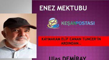 KAYMAKAM ELİF CANAN TUNCER'İN ARDINDAN..