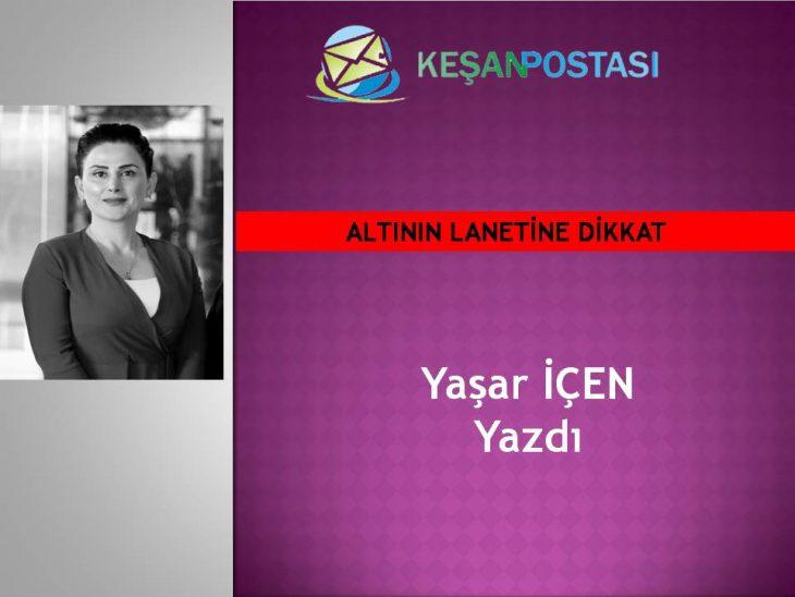 ALTININ LANETİNE DİKKAT
